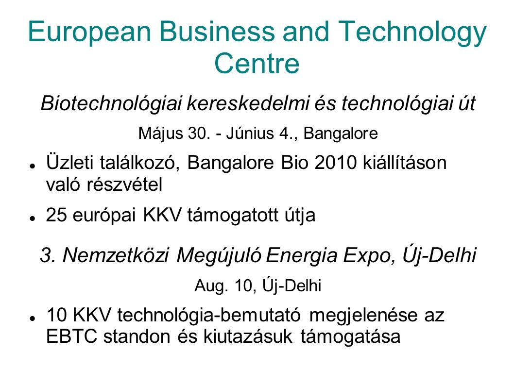 European Business and Technology Centre Biotechnológiai kereskedelmi és technológiai út Május 30.