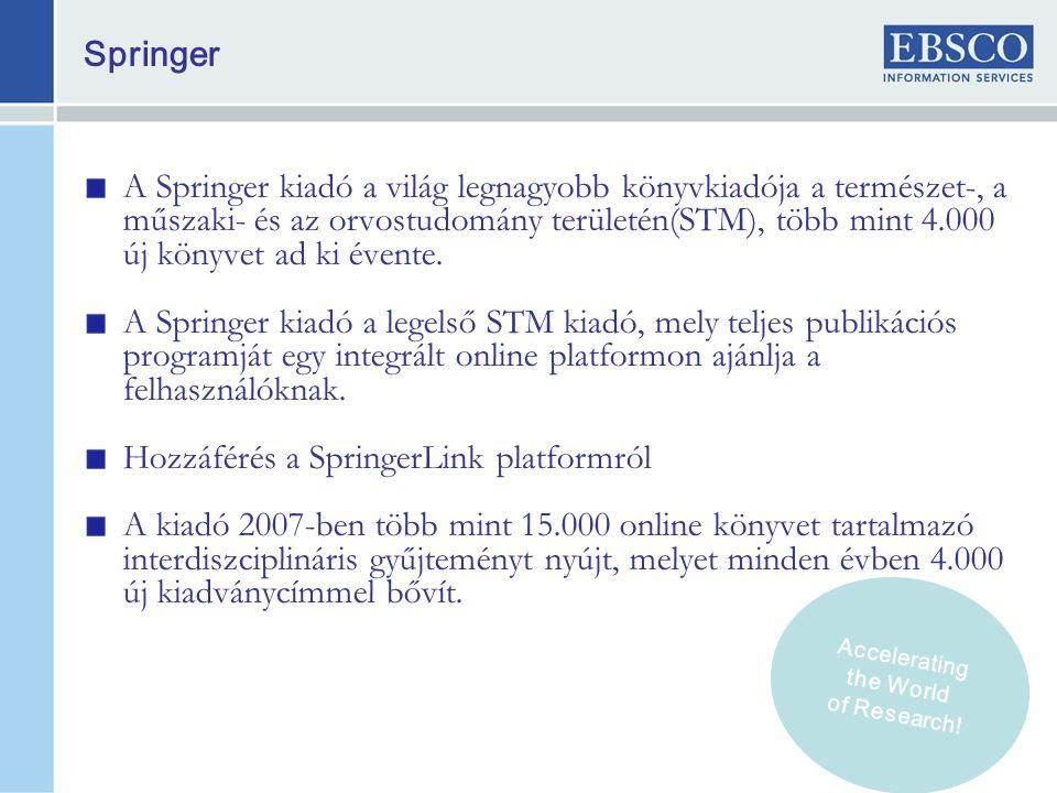 Springer A Springer kiadó a világ legnagyobb könyvkiadója a természet-, a műszaki- és az orvostudomány területén(STM), több mint 4.000 új könyvet ad ki évente.