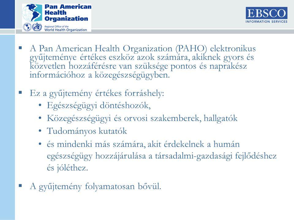  A Pan American Health Organization (PAHO) elektronikus gyűjteménye értékes eszköz azok számára, akiknek gyors és közvetlen hozzáférésre van szüksége pontos és naprakész információhoz a közegészségügyben.