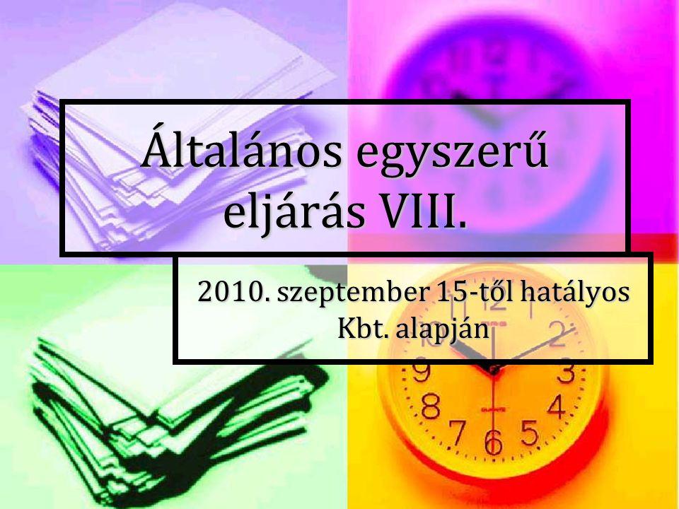 Általános egyszerű eljárás VIII. 2010. szeptember 15-től hatályos Kbt. alapján