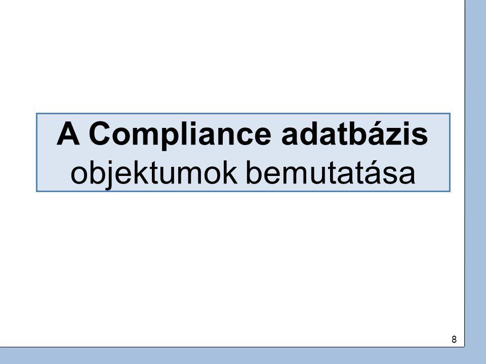 8 A Compliance adatbázis objektumok bemutatása