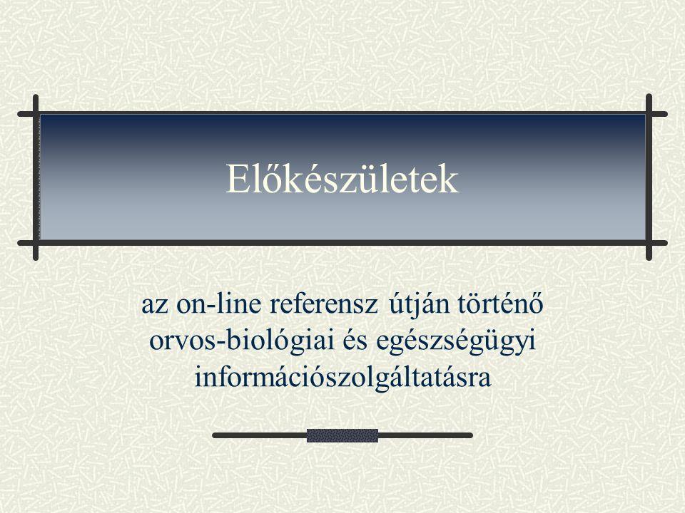 Előkészületek az on-line referensz útján történő orvos-biológiai és egészségügyi információszolgáltatásra