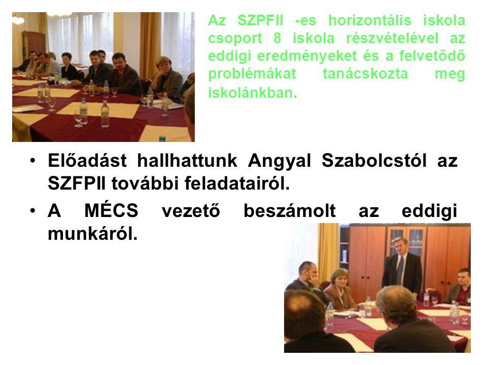 Előadást hallhattunk Angyal Szabolcstól az SZFPII további feladatairól.