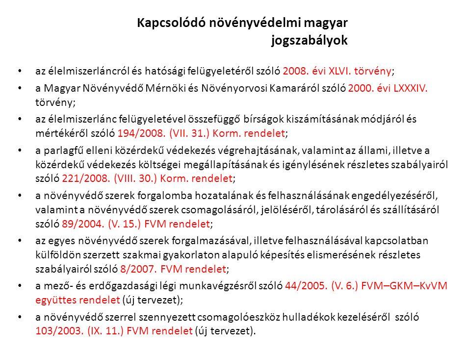 Növényvédelmi Uniós jogszabályok A Tanács 91/414/EGK irányelve (1991.