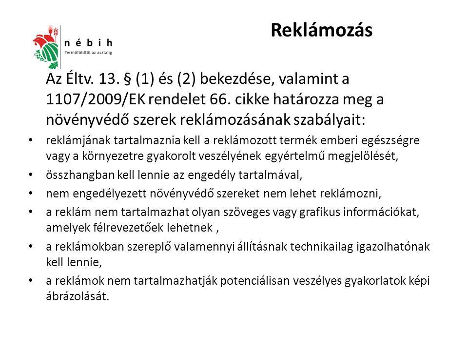 Reklámozás Az Éltv. 13. § (1) és (2) bekezdése, valamint a 1107/2009/EK rendelet 66.