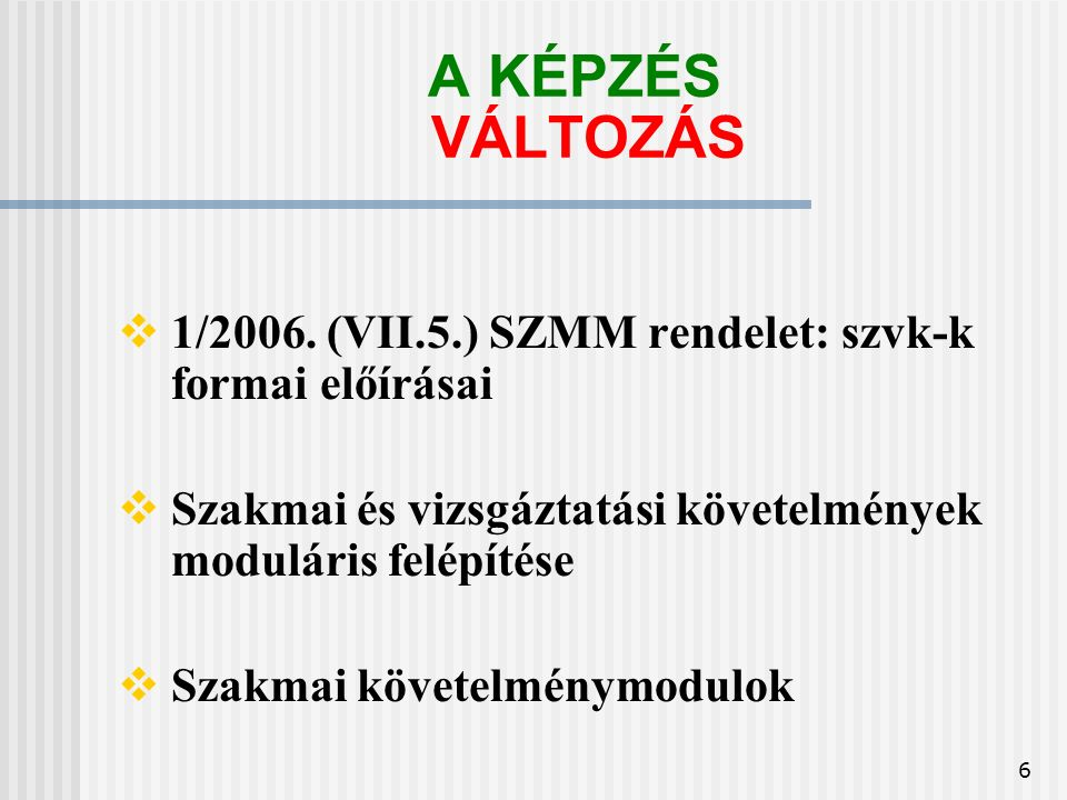 6 A KÉPZÉS VÁLTOZÁS  1/2006.
