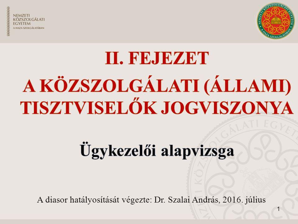 1 A diasor hatályosítását végezte: Dr. Szalai András, 2016. július