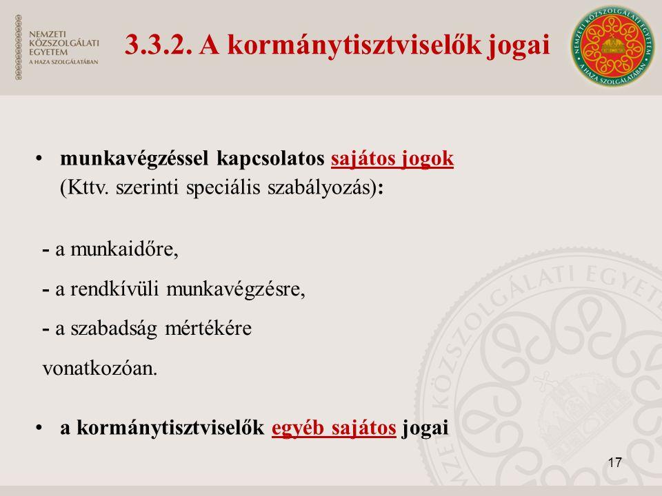 3.3.2. A kormánytisztviselők jogai munkavégzéssel kapcsolatos sajátos jogok (Kttv.
