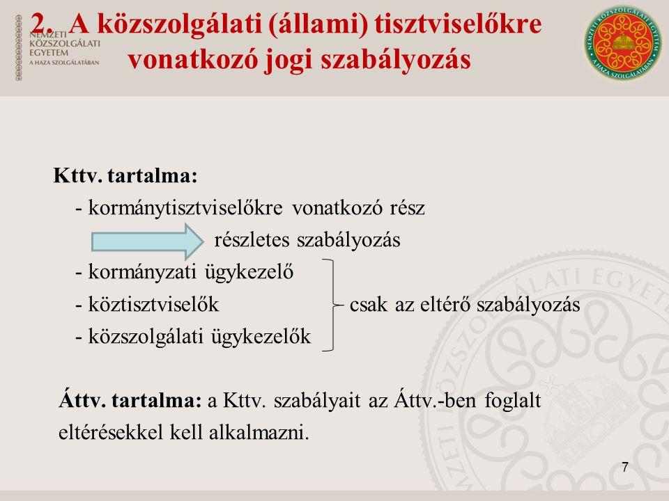 2.A közszolgálati (állami) tisztviselőkre vonatkozó jogi szabályozás Kttv.