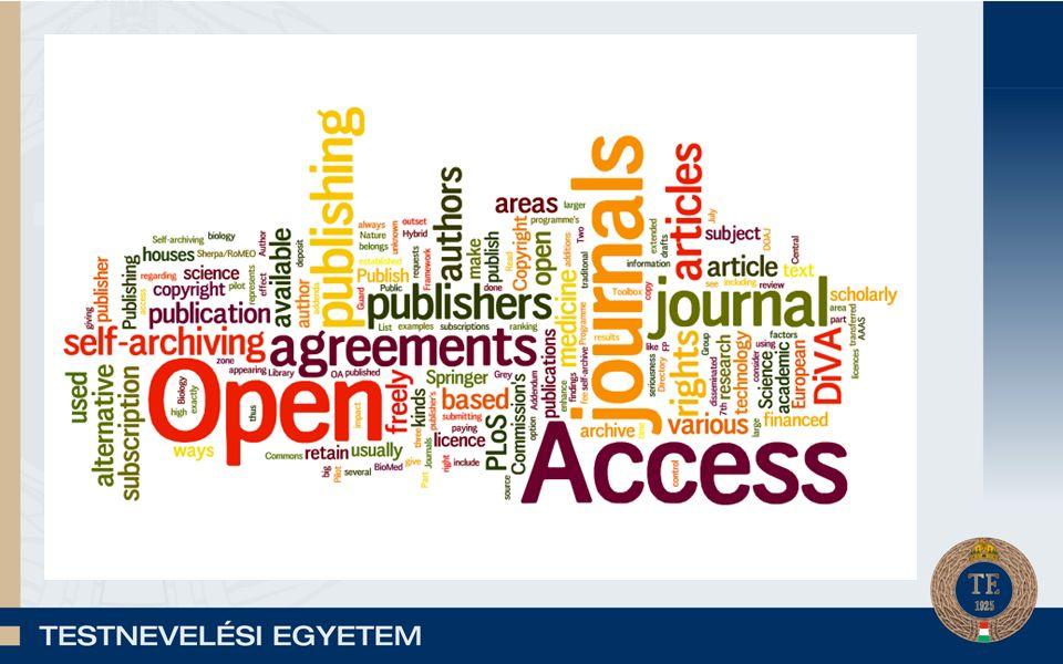 Open Acces fogalma Nyílt, szabad hozzáférés.Támogatja az információ szabadságot.