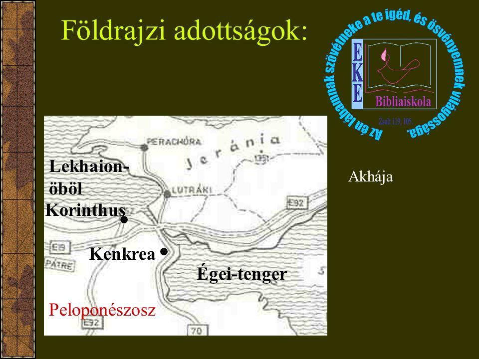 Földrajzi adottságok: Égei-tenger Lekhaion- öböl Kenkrea Peloponészosz Korinthus Akhája