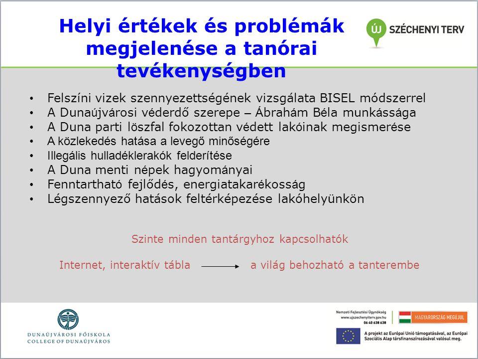Helyi értékek és problémák megjelenése a tanórai tevékenységben Felszíni vizek szennyezettségének vizsgálata BISEL módszerrel A Duna ú jv á rosi v é d