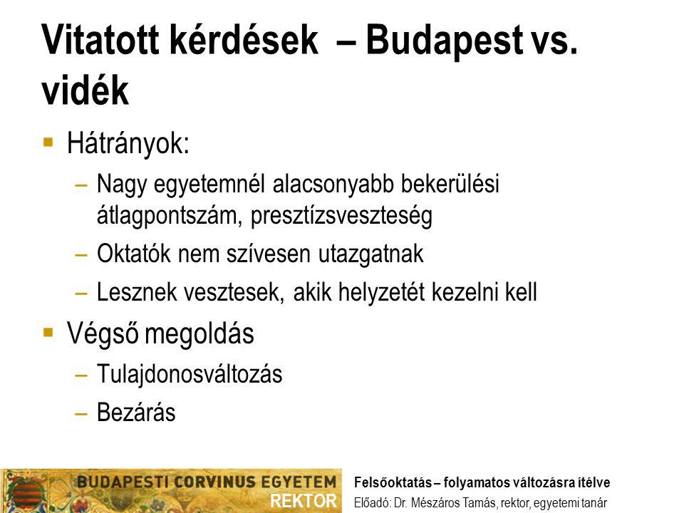 REKTOR Vitatott kérdések – Budapest vs.