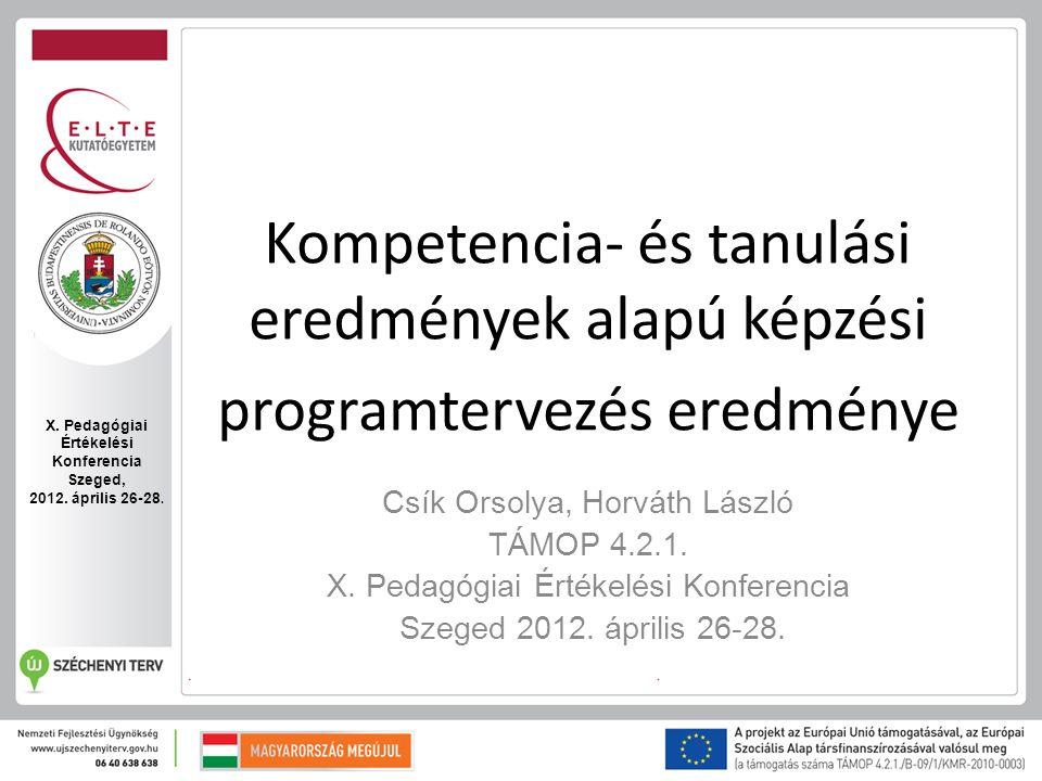 Csík Orsolya, Horváth László TÁMOP 4.2.1. X. Pedagógiai Értékelési Konferencia Szeged 2012.