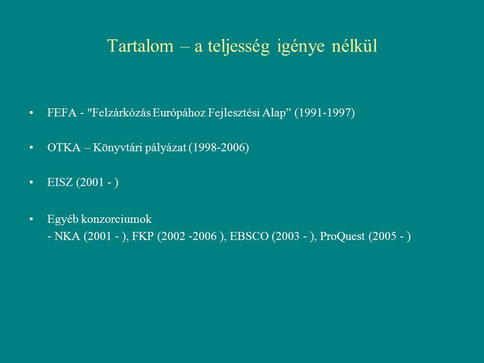 Tartalom – a teljesség igénye nélkül FEFA - Felzárkózás Európához Fejlesztési Alap (1991-1997) OTKA – Könyvtári pályázat (1998-2006) EISZ (2001 - ) Egyéb konzorciumok - NKA (2001 - ), FKP (2002 -2006 ), EBSCO (2003 - ), ProQuest (2005 - )