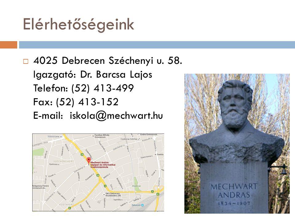 Elérhetőségeink  4025 Debrecen Széchenyi u. 58. Igazgató: Dr.