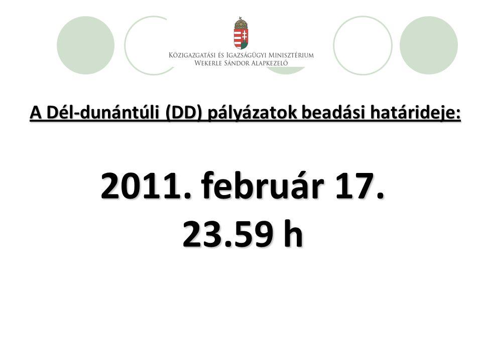 A Dél-dunántúli (DD) pályázatok beadási határideje: 2011. február 17. 23.59 h