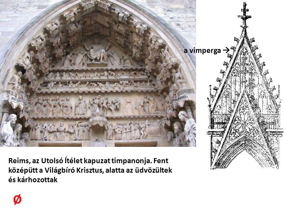 Laon, Ny-i homlokzat 1190- 1205 k. Amiens, 1220- 1236 k. Ø Ø