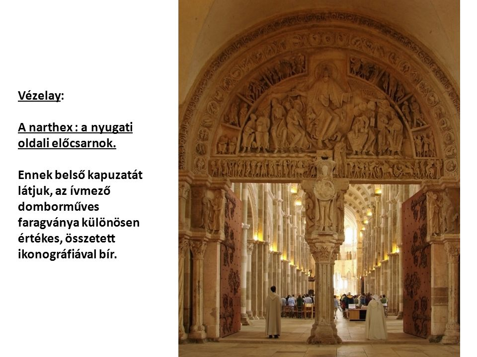 Vézelay, (St.Madeleine): A narthex belső, középső kapuzatának kaputimpa- nonja.