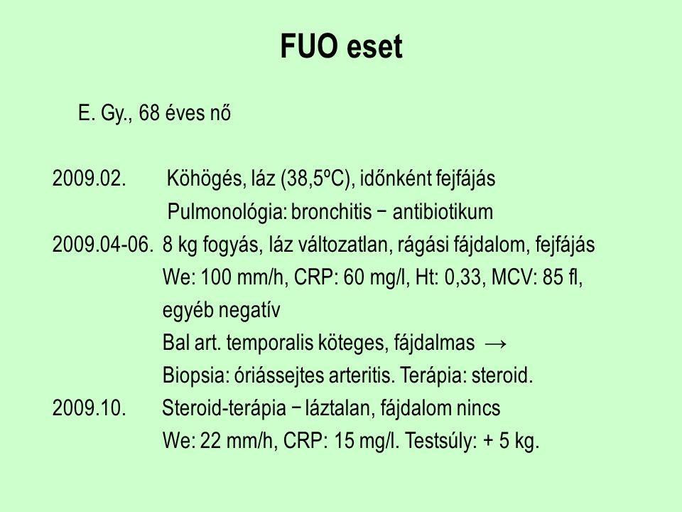 FUO eset E. Gy., 68 éves nő 2009.02.