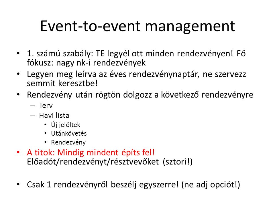 Event-to-event management 1. számú szabály: TE legyél ott minden rendezvényen.
