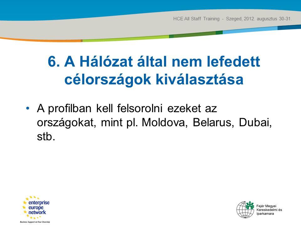 Title of the presentation   Date  ‹#› 6. A Hálózat által nem lefedett célországok kiválasztása A profilban kell felsorolni ezeket az országokat, mint