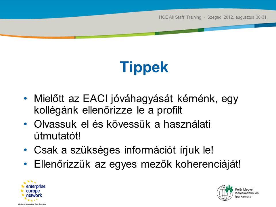Title of the presentation | Date |‹#› Tippek Mielőtt az EACI jóváhagyását kérnénk, egy kollégánk ellenőrizze le a profilt Olvassuk el és kövessük a használati útmutatót.
