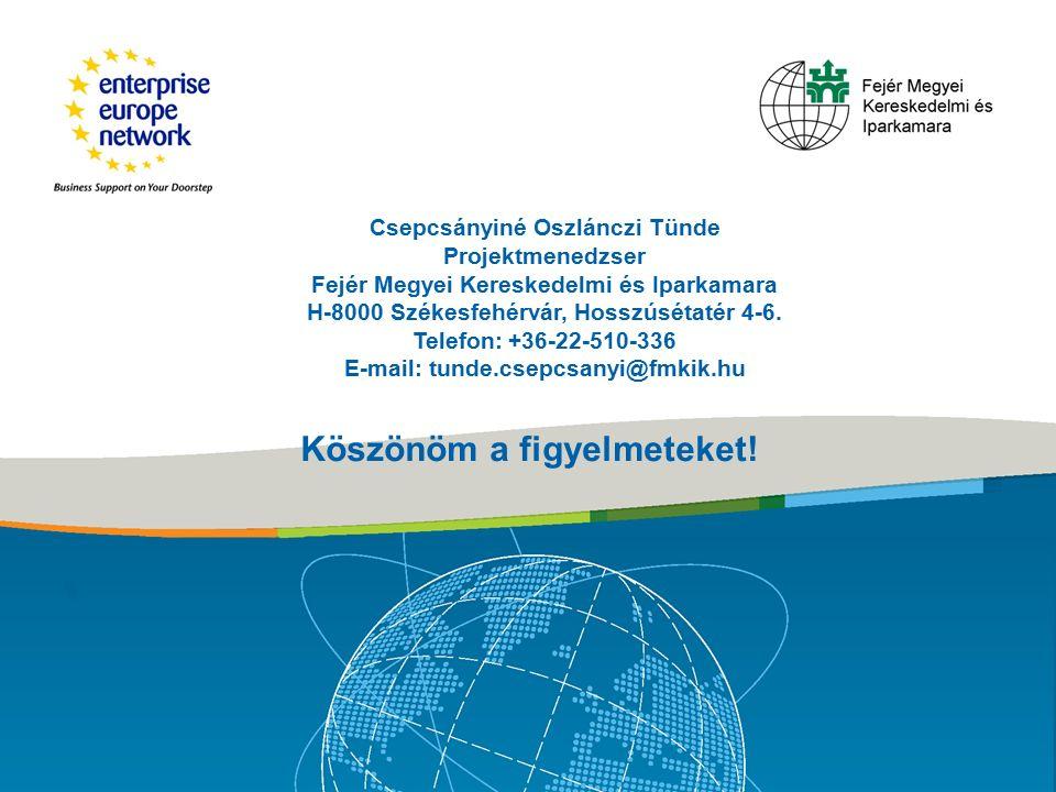 Csepcsányiné Oszlánczi Tünde Projektmenedzser Fejér Megyei Kereskedelmi és Iparkamara H-8000 Székesfehérvár, Hosszúsétatér 4-6.