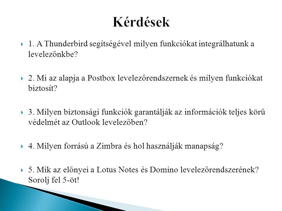  1. A Thunderbird segítségével milyen funkciókat integrálhatunk a levelezőnkbe.