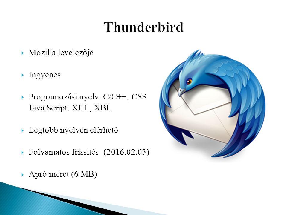  Mozilla levelezője  Ingyenes  Programozási nyelv: C/C++, CSS Java Script, XUL, XBL  Legtöbb nyelven elérhető  Folyamatos frissítés (2016.02.03)  Apró méret (6 MB)