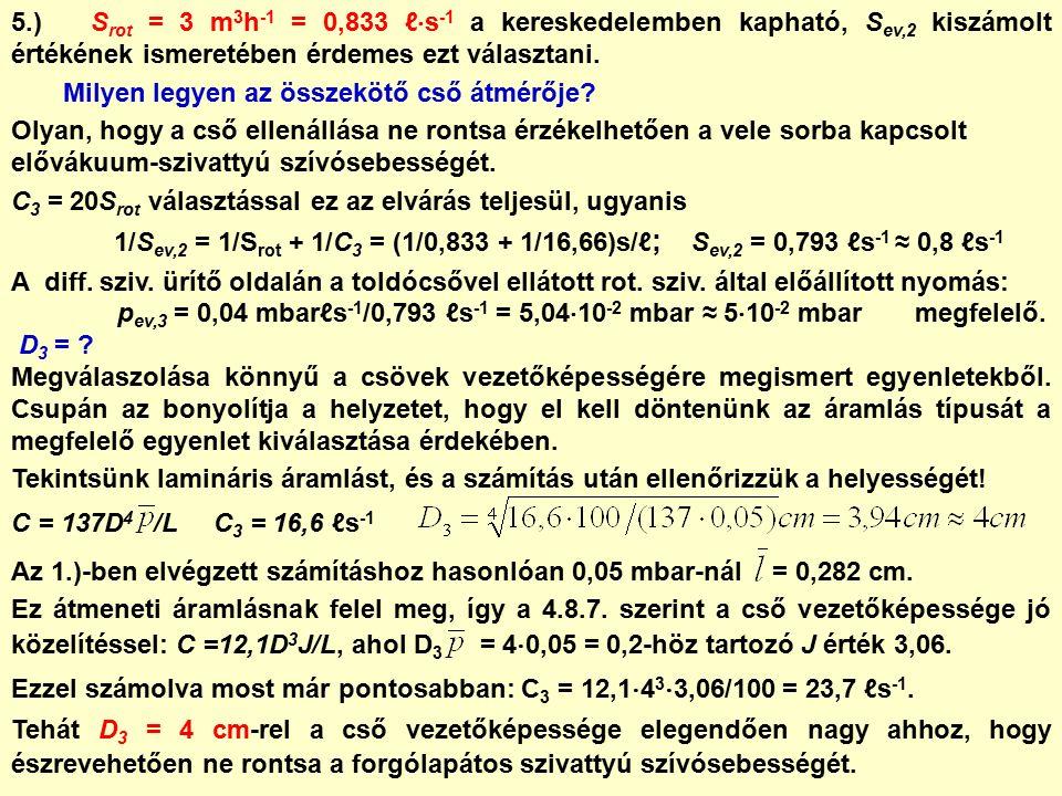 6.) A leszívási idő 4.9.2.szerint:, ahol = V/S sziv.