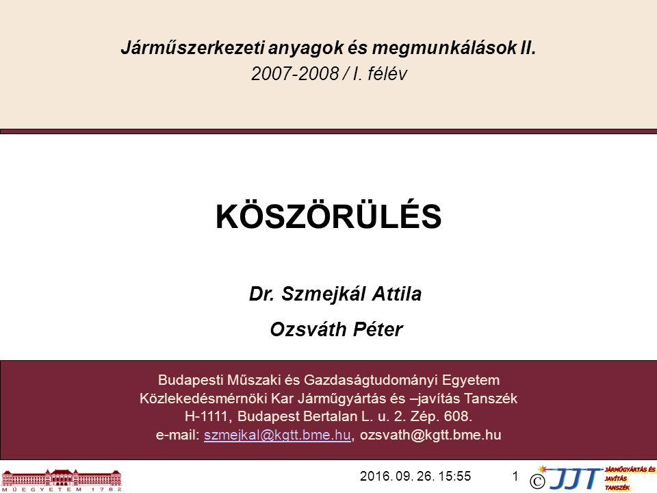 Járműszerkezeti anyagok és megmunkálások II. Kód: BMEKOJJA124 62