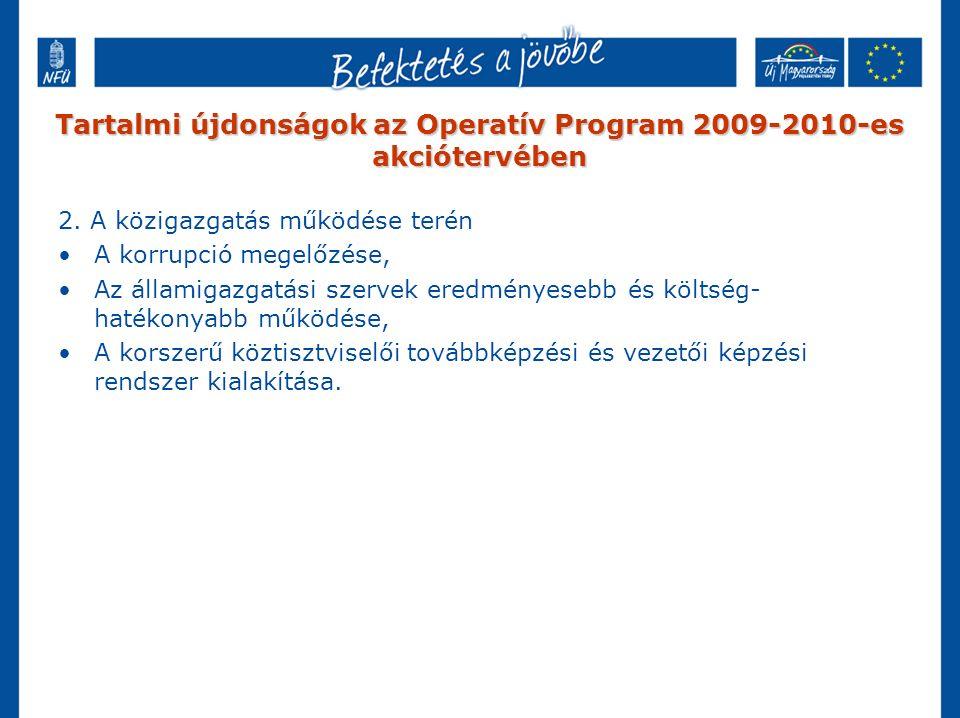 Tartalmi újdonságok az Operatív Program 2009-2010-es akciótervében 2. A közigazgatás működése terén A korrupció megelőzése, Az államigazgatási szervek