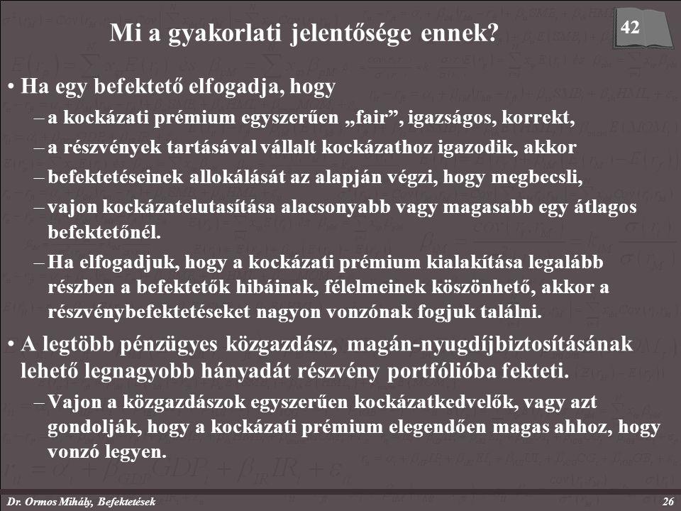 Dr. Ormos Mihály, Befektetések26 Mi a gyakorlati jelentősége ennek.