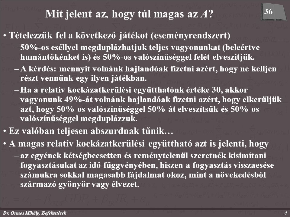 Dr. Ormos Mihály, Befektetések4 Mit jelent az, hogy túl magas az A.