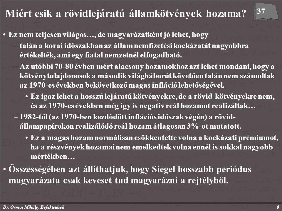 Dr. Ormos Mihály, Befektetések8 Miért esik a rövidlejáratú államkötvények hozama.