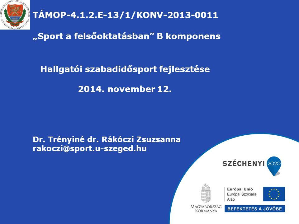 """TÁMOP-4.1.2.E-13/1/KONV-2013-0011 """"Sport a felsőoktatásban B komponens Dr."""