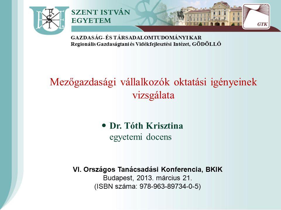 VI. Országos Tanácsadási Konferencia, BKIK Budapest, 2013. március 21. (ISBN száma: 978-963-89734-0-5) Dr. Tóth Krisztina egyetemi docens GAZDASÁG- ÉS