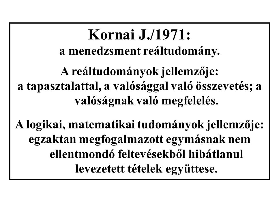 Kornai J./1971: a menedzsment reáltudomány.