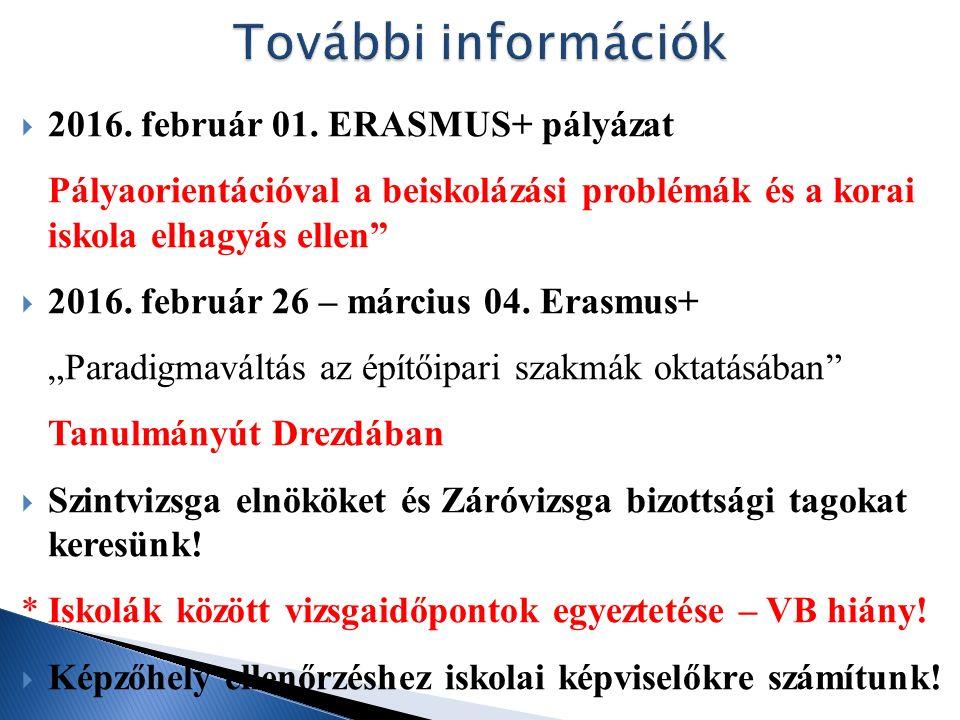 """ 2016. február 01. ERASMUS+ pályázat Pályaorientációval a beiskolázási problémák és a korai iskola elhagyás ellen""""  2016. február 26 – március 04. E"""