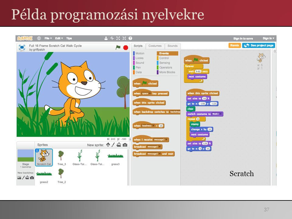 Példa programozási nyelvekre 37 Scratch