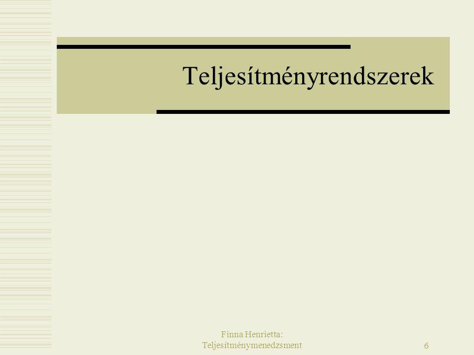 Finna Henrietta: Teljesítménymenedzsment 6 Teljesítményrendszerek
