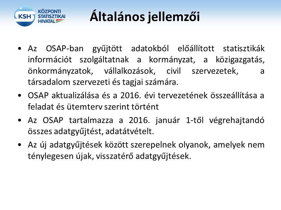 Általános jellemzői Az OSAP-ban gyűjtött adatokból előállított statisztikák információt szolgáltatnak a kormányzat, a közigazgatás, önkormányzatok, vá