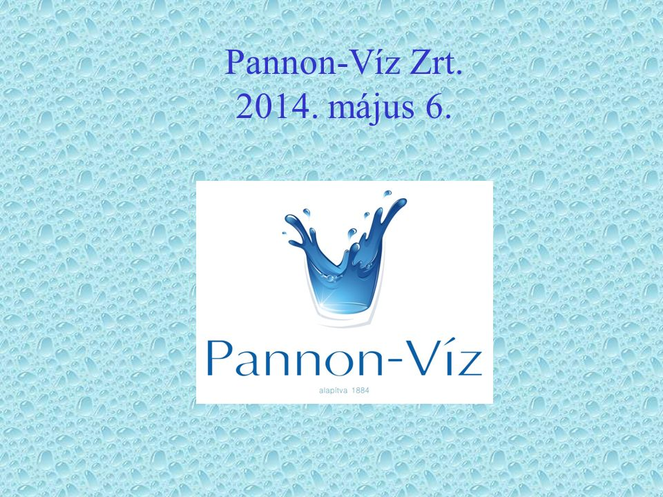 Pannon-Víz Zrt. 2014. május 6.