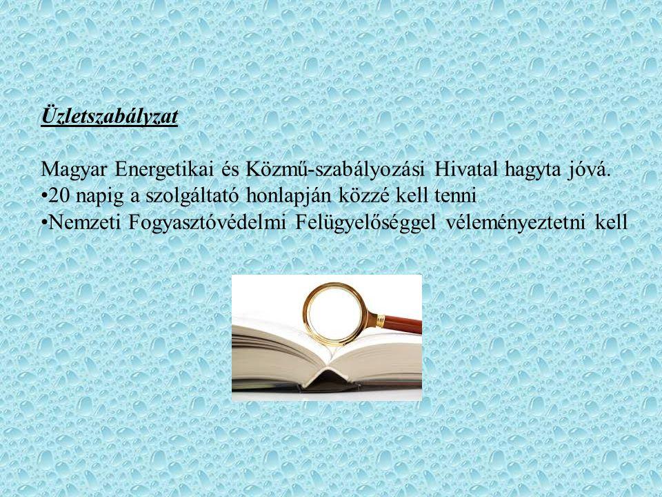 Üzletszabályzat Magyar Energetikai és Közmű-szabályozási Hivatal hagyta jóvá.