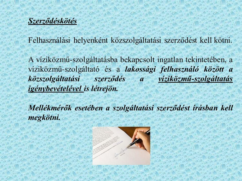 Szerződéskötés Felhasználási helyenként közszolgáltatási szerződést kell kötni.