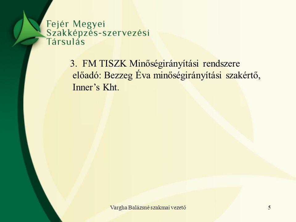 3. FM TISZK Minőségirányítási rendszere előadó: Bezzeg Éva minőségirányítási szakértő, Inner's Kht.