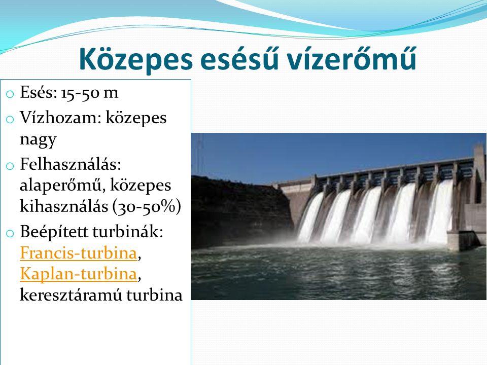 Közepes esésű vízerőmű o Esés: 15-50 m o Vízhozam: közepes nagy o Felhasználás: alaperőmű, közepes kihasználás (30-50%) o Beépített turbinák: Francis-turbina, Kaplan-turbina, keresztáramú turbina Francis-turbina Kaplan-turbina