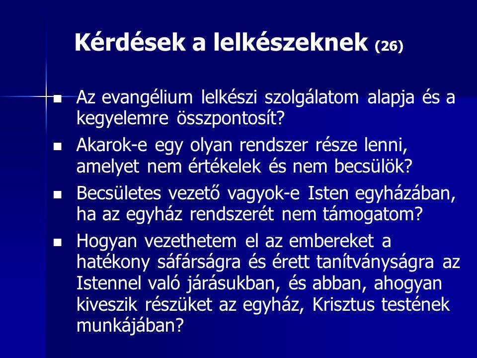 Kérdések a lelkészeknek (26) Az evangélium lelkészi szolgálatom alapja és a kegyelemre összpontosít.
