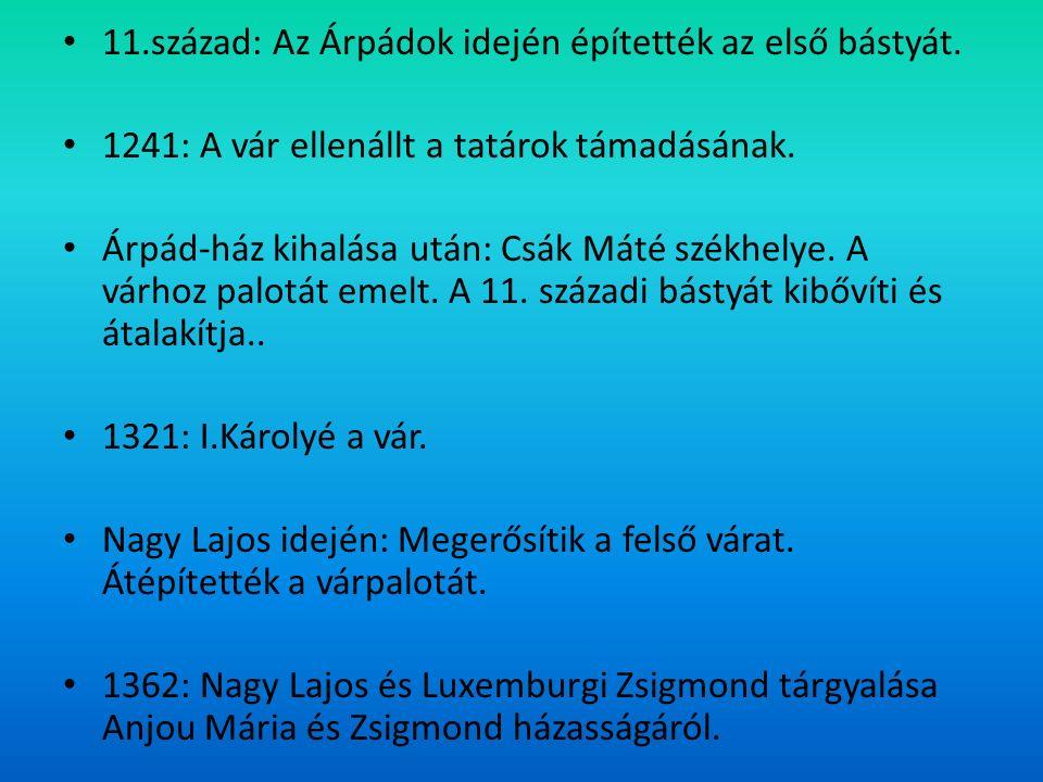 11.század: Az Árpádok idején építették az első bástyát.